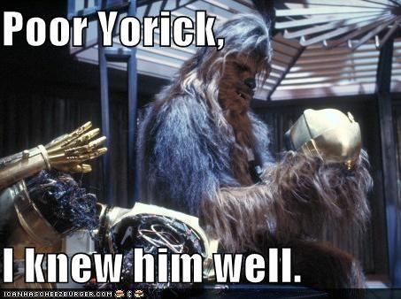 C-3PO chewbacca hamlet movies roflrazzi shakespeare star wars - 5084044288