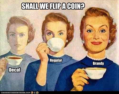 alcohol brandy coffe coin toss decaf historic lols - 5084373760