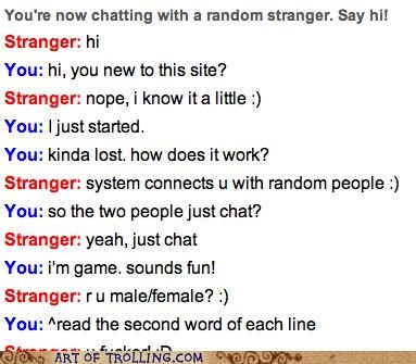 dumb,how did you fall for that,Omegle,the game