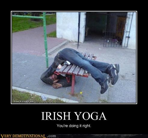 doing it right,drunk,hilarious,irish,passed out,yoga
