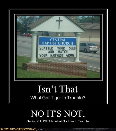 caught church hilarious sign Tiger Woods - 5089806592