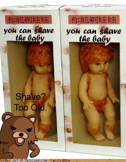 baby,pedobear,shave,too old