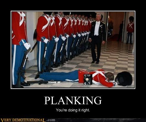 PLANKING You're doing it right.
