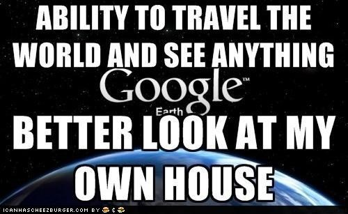 dumb google google earth house universe world wtf - 5092443904