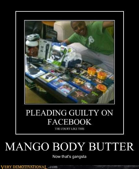 body butter,gangsta,hilarious,mango,stolen