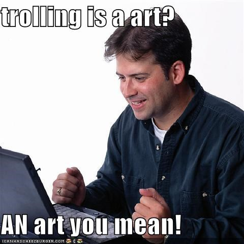 an,art,grammar,man,Net Noob,trolling