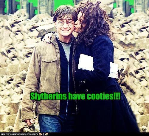 Slytherins have cooties!!!
