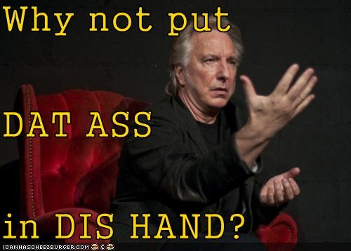 actors,Alan Rickmann,celeb,dat butt,hands,roflrazzi