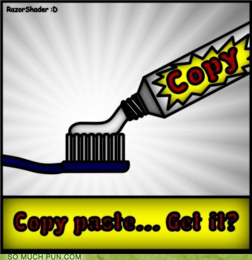 Command copy copypasta double meaning get it literalism overbearing Paste toothpaste - 5097691904