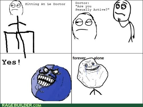 doctor,forever alone,i lied,Rage Comics,sexually active