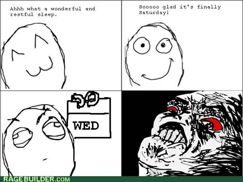 life,Rage Comics,realizations,Sad,wrong day
