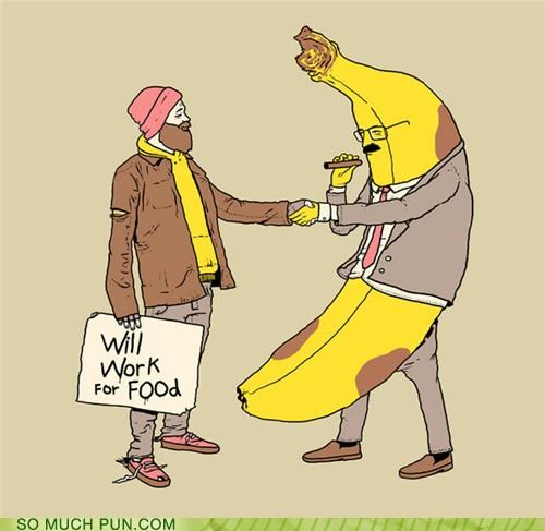 banana food for Hall of Fame hobo literalism sign will will work for food work - 5098544640