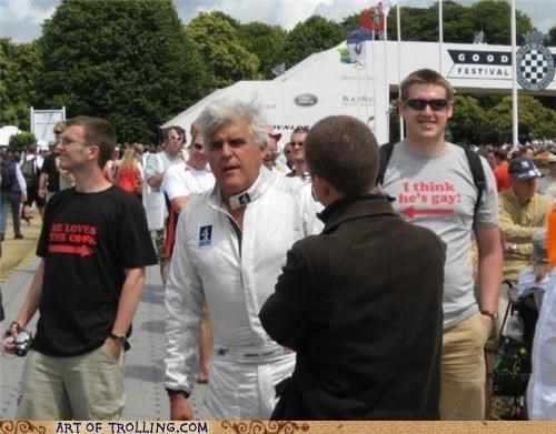 IRL jay leno sexuality shirts this guy - 5098918656