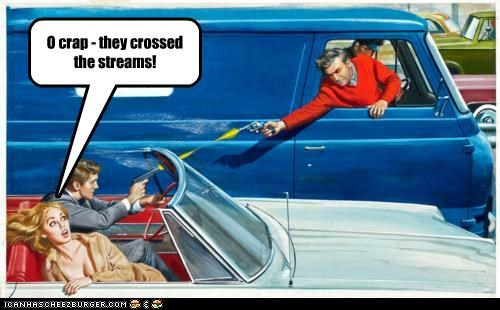 O crap - they crossed the streams!