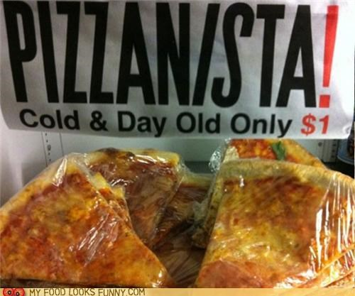 broke cheap cold old pizza - 5099423744
