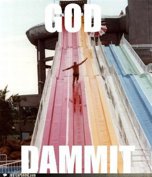 dammit,FAIL,falling,ouch,sucks,water slide