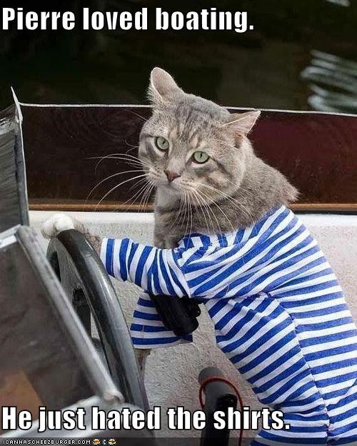 boating caption captioned cat do not want hate hated hates love loved loves outfit shirt