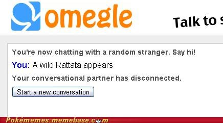 Stranger open on Omegle with a Pokemon declaration, other stranger flees.