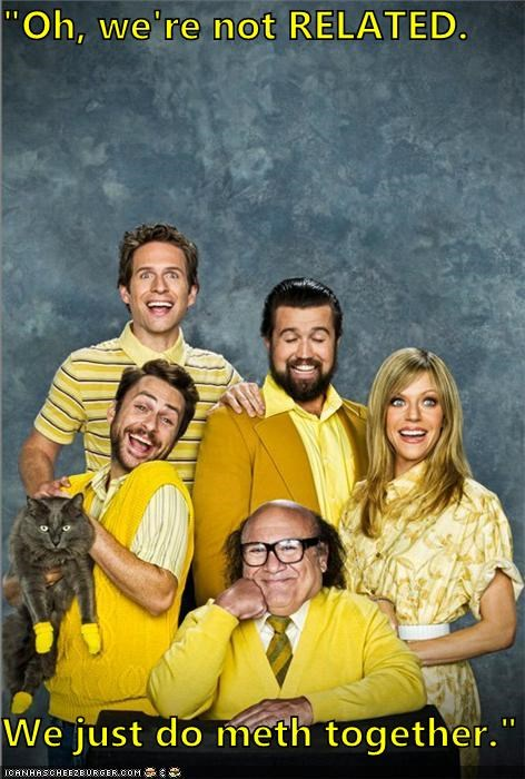 drugs family its always sunny in philadelphia meth roflrazzi TV