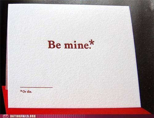 be mine,card,Death,threat,We Are Dating