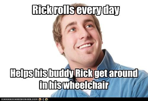 Rick rolls every day Helps his buddy Rick get around in his wheelchair