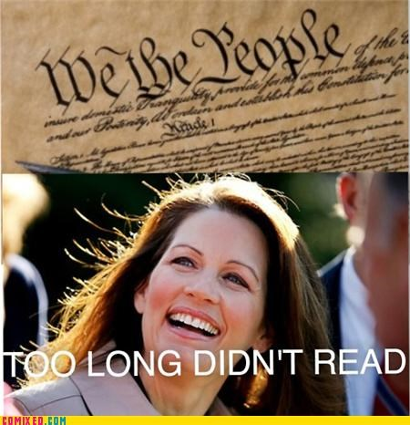 michelle bachmann,politics,the constitution,tldr,we the people