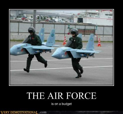 THE AIR FORCE is on a budget