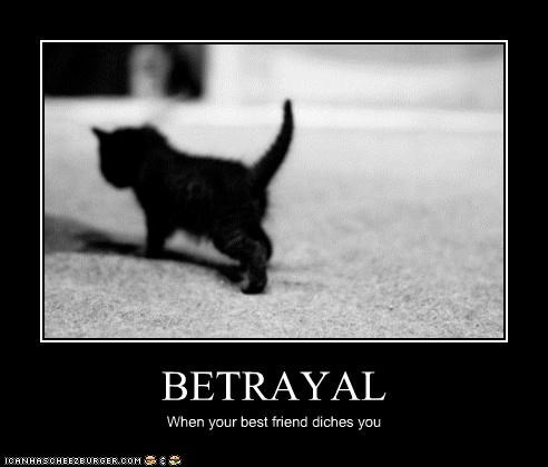 BETRAYAL When your best friend diches you