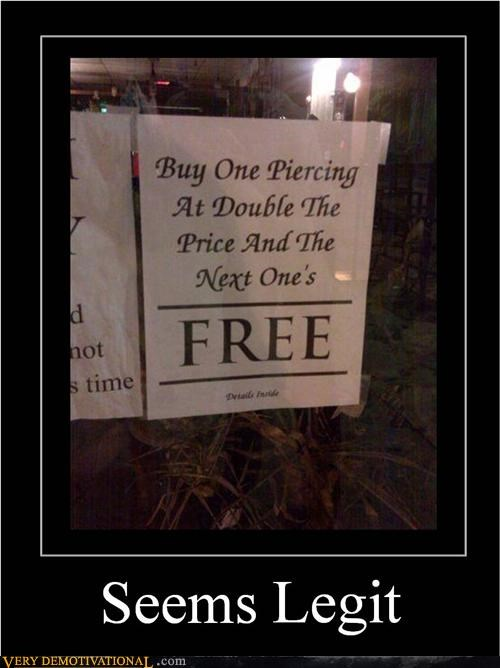 deal,in this economy,piercings,Sad,seems legit,sign