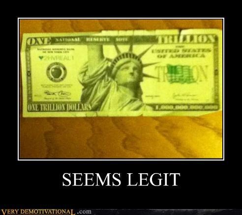 hilarious money seems legit trillion - 5106282752