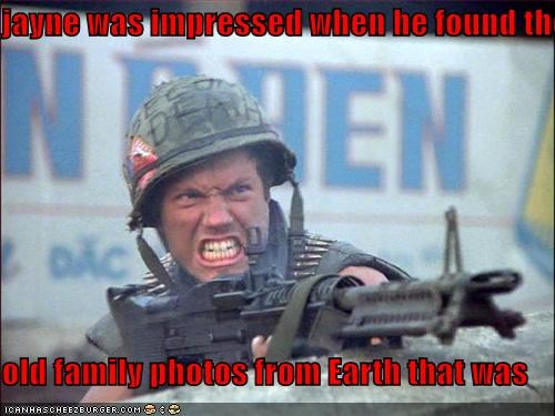 jayne was impressed when he found the  old family photos from Earth that was