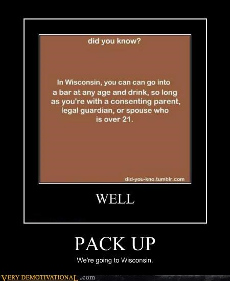 PACK UP We're going to Wisconsin.