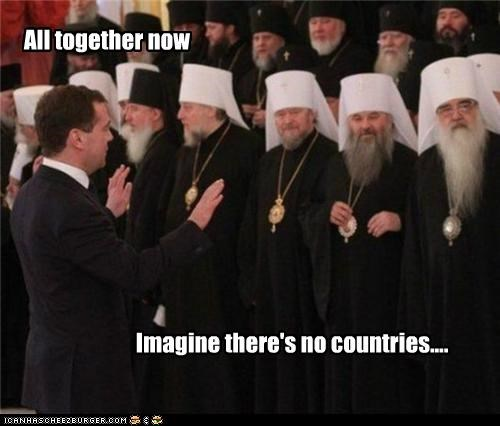All together now Imagine there's no countries....
