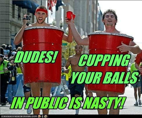 DUDES! CUPPING YOUR BALLS IN PUBLIC IS NASTY!