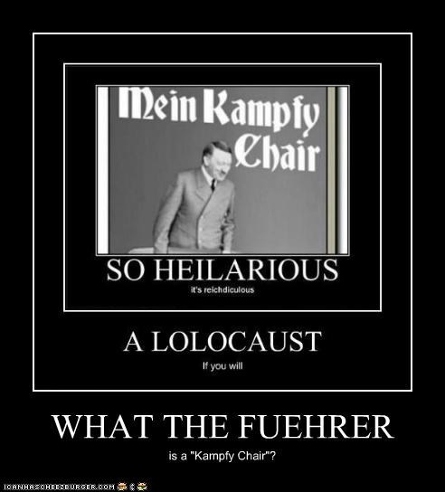"WHAT THE FUEHRER is a ""Kampfy Chair""?"
