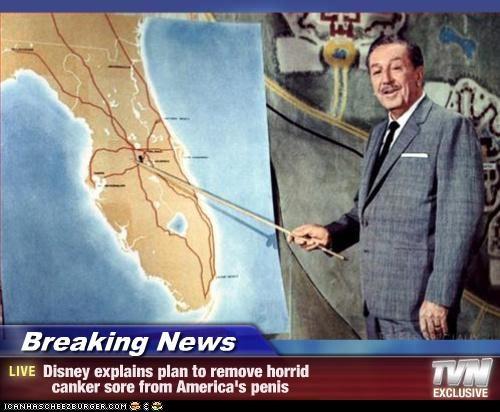 Breaking News - Disney explains plan to remove horrid canker sore from America's penis