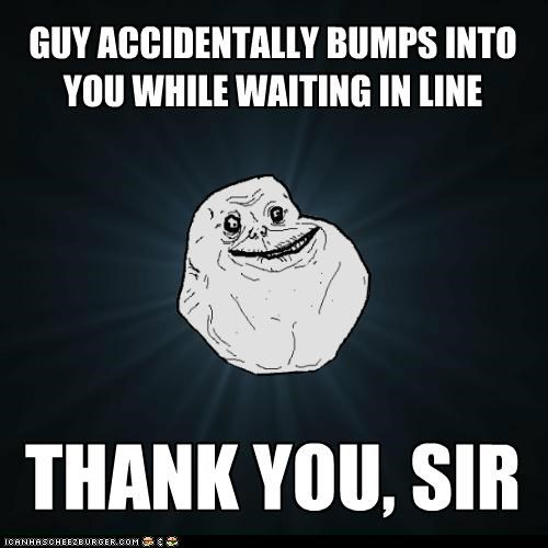 bumps,forever alone,humans,thanks