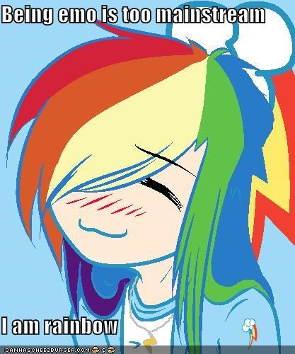 Being emo is too mainstream I am rainbow