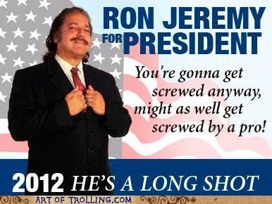 awesome president ron jeremy star