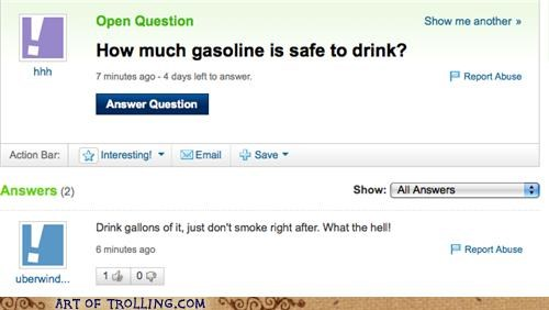 drink fire gallons gasoline Yahoo Answer Fails