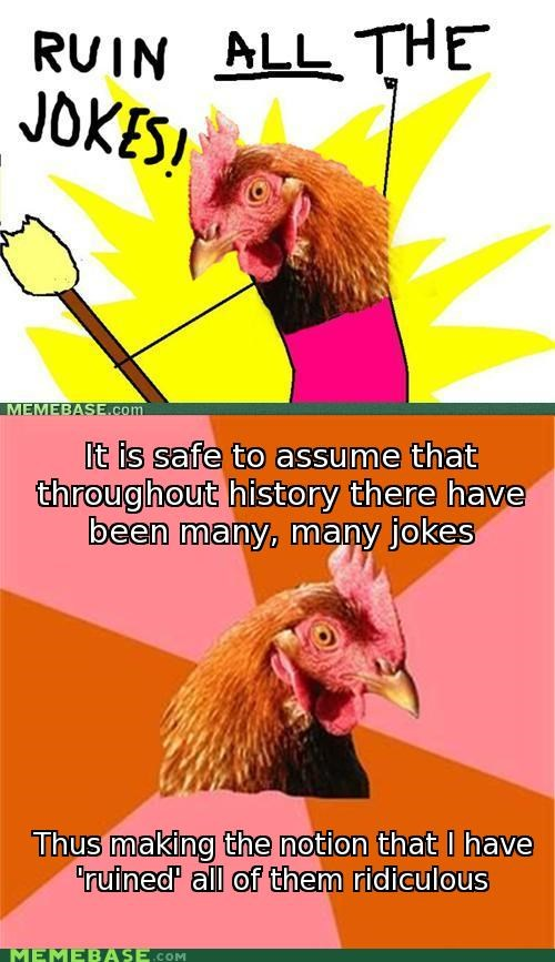 all the things,anti joke chicken,meme,Reframe,sigh
