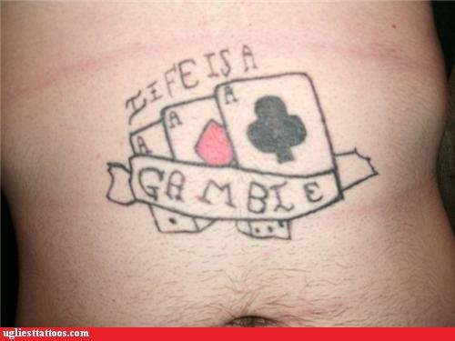 bad idea,cards,gambling,g rated,poor execution,tattoos,toys and games,Ugliest Tattoos,words