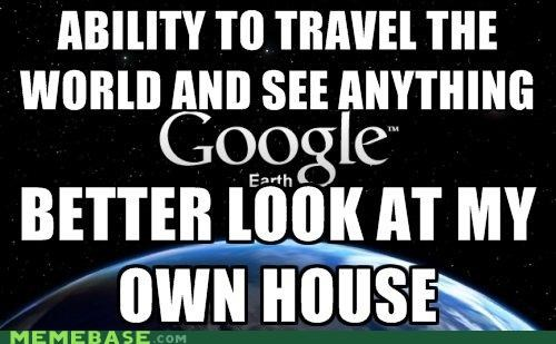 google earth,house,Memes,space,world
