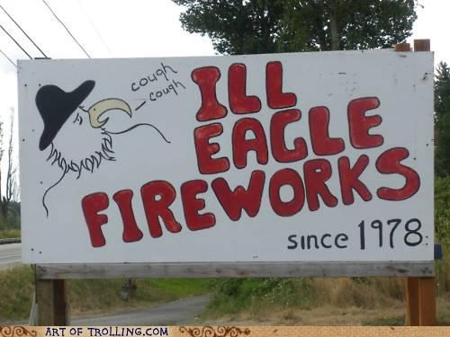 fireworks ill eagle illegal IRL sign - 5121274624