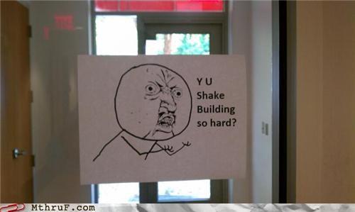 earthquake meme Y U No Guy - 5121527552