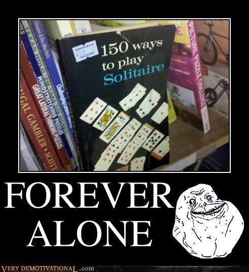forever alone hilarious solitare