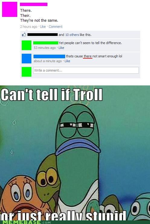 cant tell if troll facebook their there theyre - 5121609728