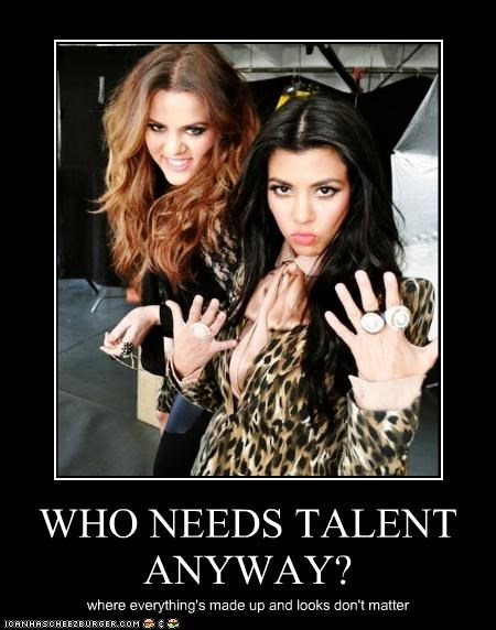 celeb demotivational funny Khloe Kardashian kourtney kardashian reality reality tv - 5123423488