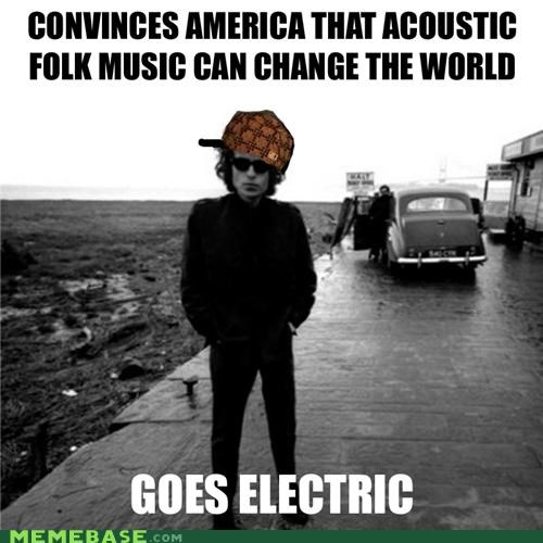 acoustic bob dylan electric folk Memes Music - 5125604096