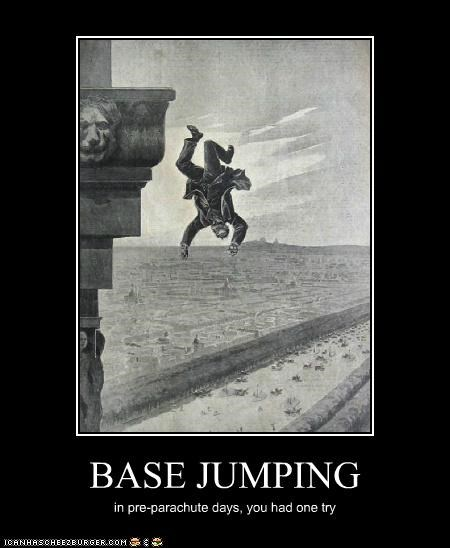 BASE JUMPING in pre-parachute days, you had one try
